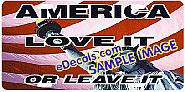 American Flag Love It or Leave It Aluminum License Plate LIC106