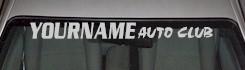 Custom524 Custom YOURNAMEHERE Auto Club Decal